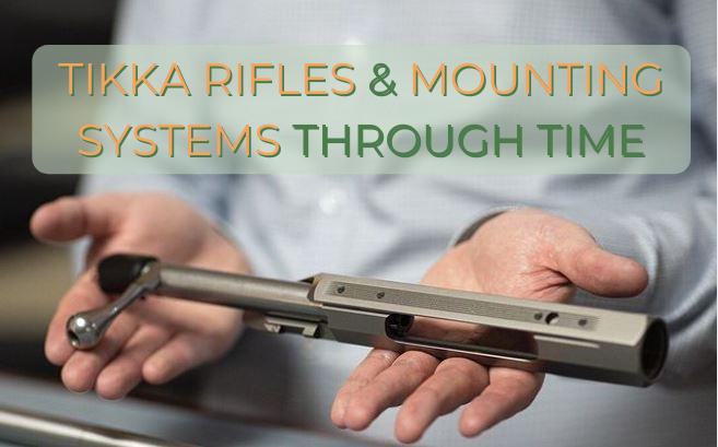 TIKKA Rifles & Mounting Systems Through Time