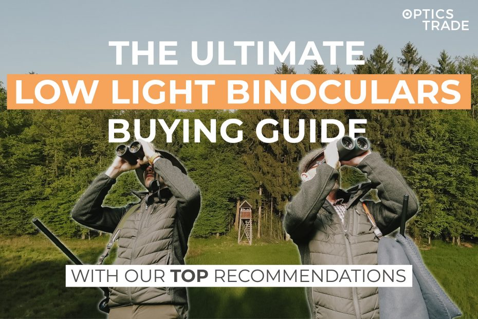 The Ultimate Low Light Binoculars Buying Guide